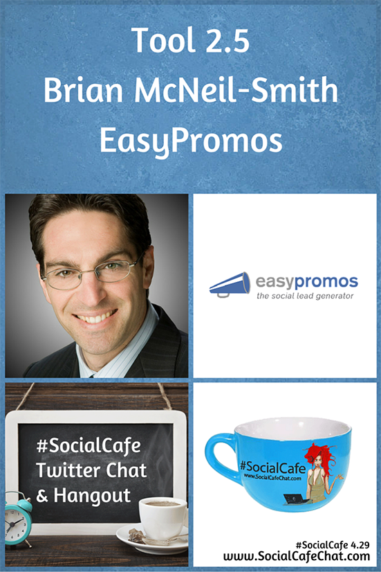Tools%202.5%20Brian%20McNeil-Smith%20of%20EasyPromos%20%23SocialCafe%204.29 w/ %40SocialWebCafe http://sw.bcafe.co/fF %28Summary%29 %23SocialCafe