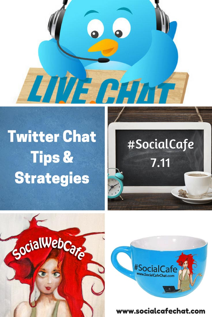 Twitter Chat Tips & Strategies w/ @SocialWriter of @SocialWebCafe Summary %23SocialCafe