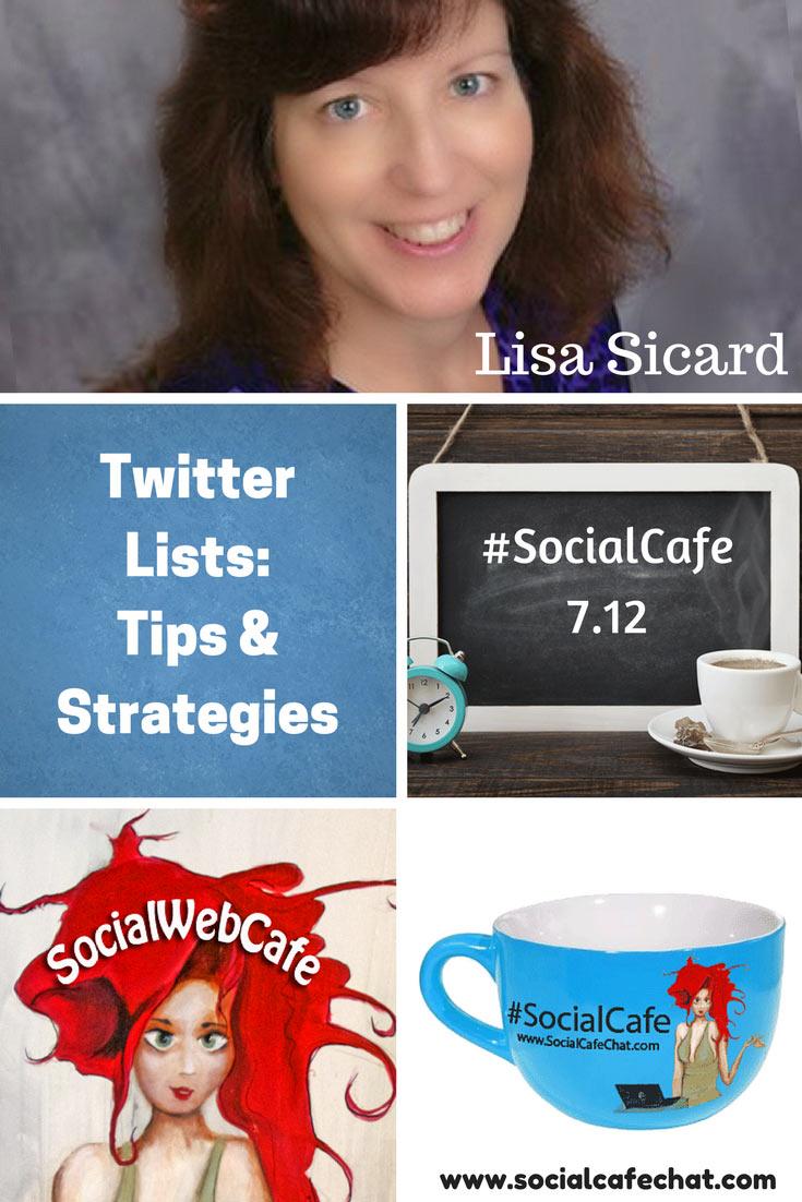 The Basics of Twitter Lists w/ @SocialWriter of @SocialWebCafe Summary %23SocialCafe