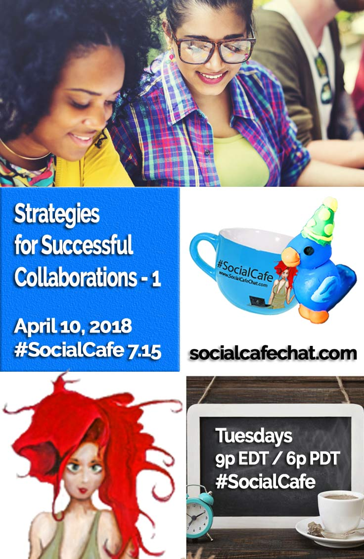 Strategies for Successful Collaborations - Part 1 w/ @SocialWriter of @SocialWebCafe Summary %23SocialCafe