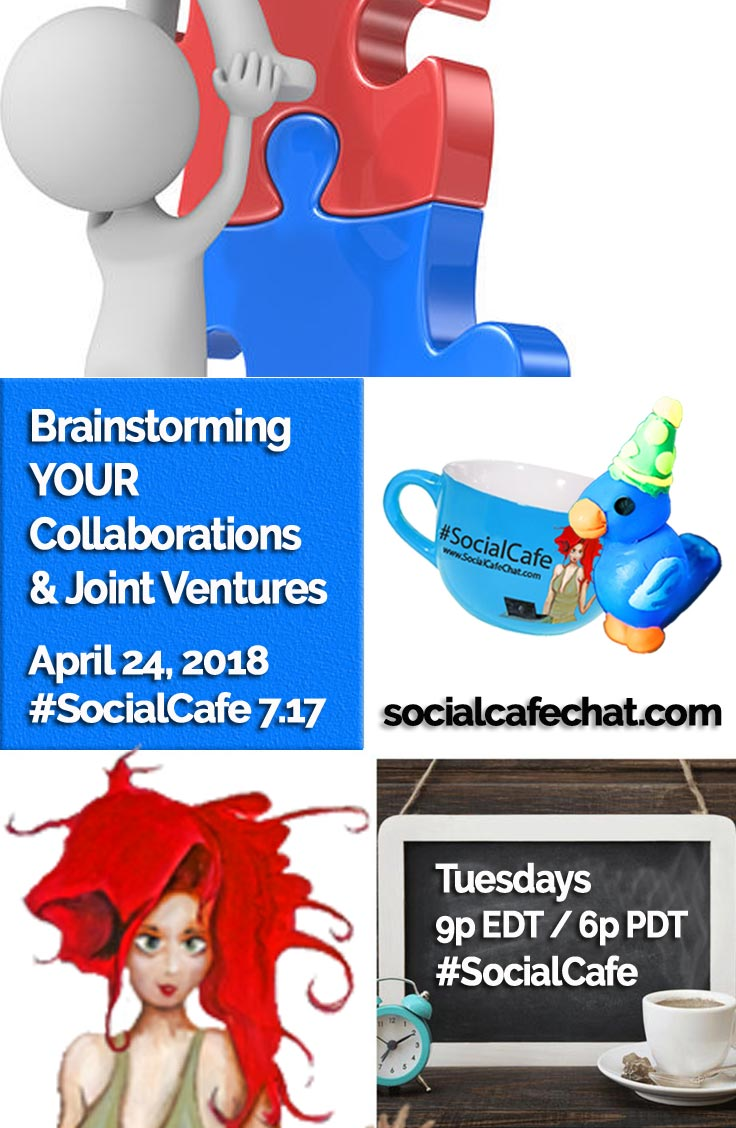 Brainstorming YOUR Collaborations and Joint Ventures w/ @SocialWriter of @SocialWebCafe Summary %23SocialCafe