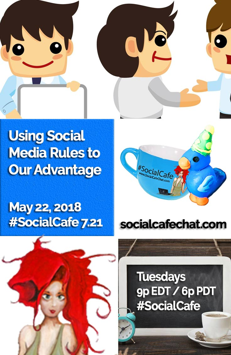 Using Social Media Rules to Our Advantage w/ @SocialWriter of @SocialWebCafe Summary %23SocialCafe