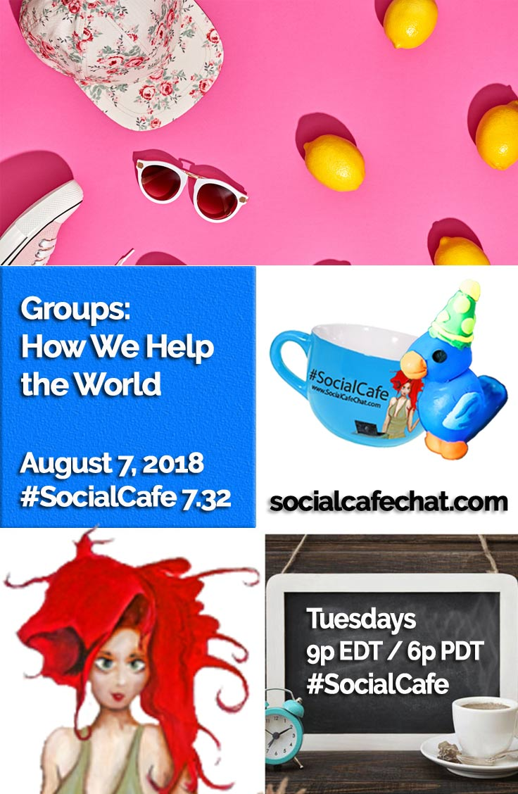 Groups:  How We Help the World w/ @SocialWriter of @SocialWebCafe Summary %23SocialCafe