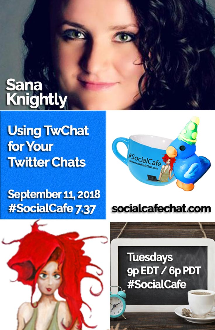 Using TwChat for Your Twitter Chats (Featuring Sana Knightly) w/ @SocialWriter of @SocialWebCafe Summary %23SocialCafe