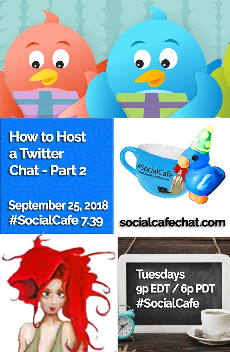 How to Host a Twitter Chat - Part 2 w/ @SocialWriter of @SocialWebCafe 9/25 6p PDT / 9p EDT %23SocialCafe