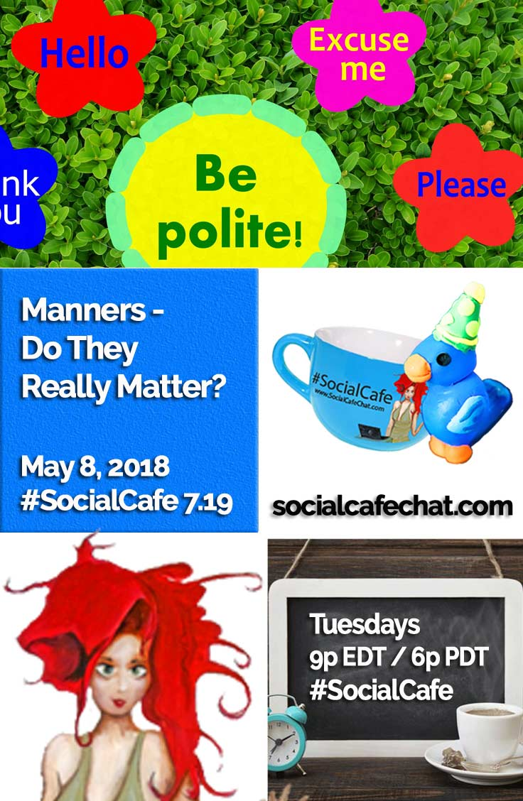Manners - Do They Really Matter? w/ @SocialWriter of @SocialWebCafe Summary %23SocialCafe