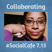 Collaborating for Content Marketing Success #SocialCafe 7.13
