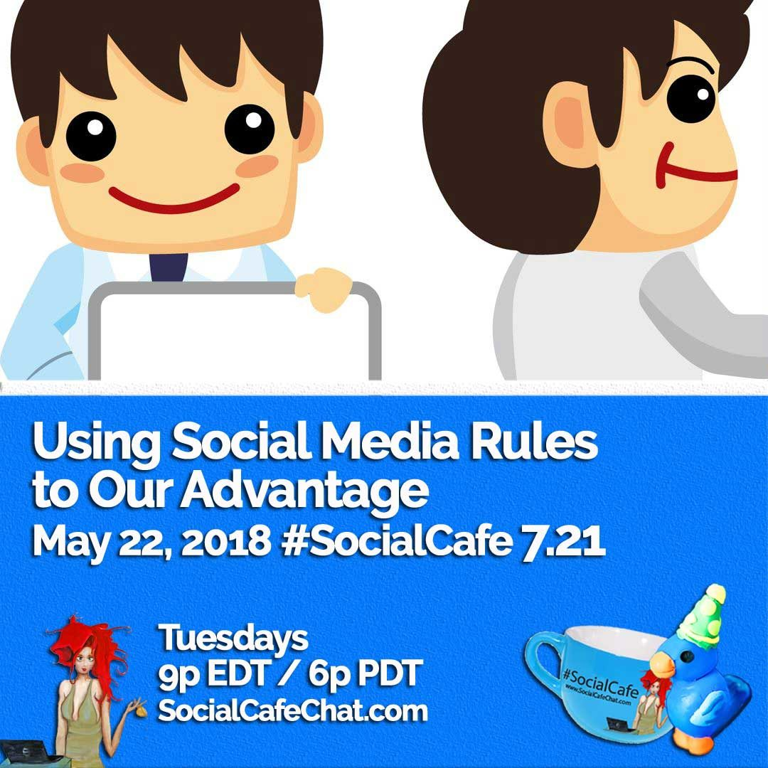 Using Social Media Rules to Our Advantage #SocialCafe 7.21