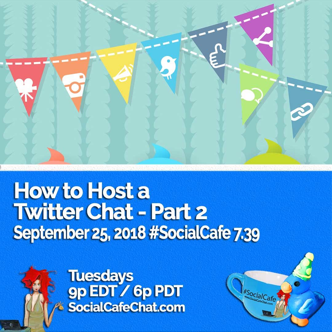 How to Host a Twitter Chat – Part 2 #SocialCafe 7.39