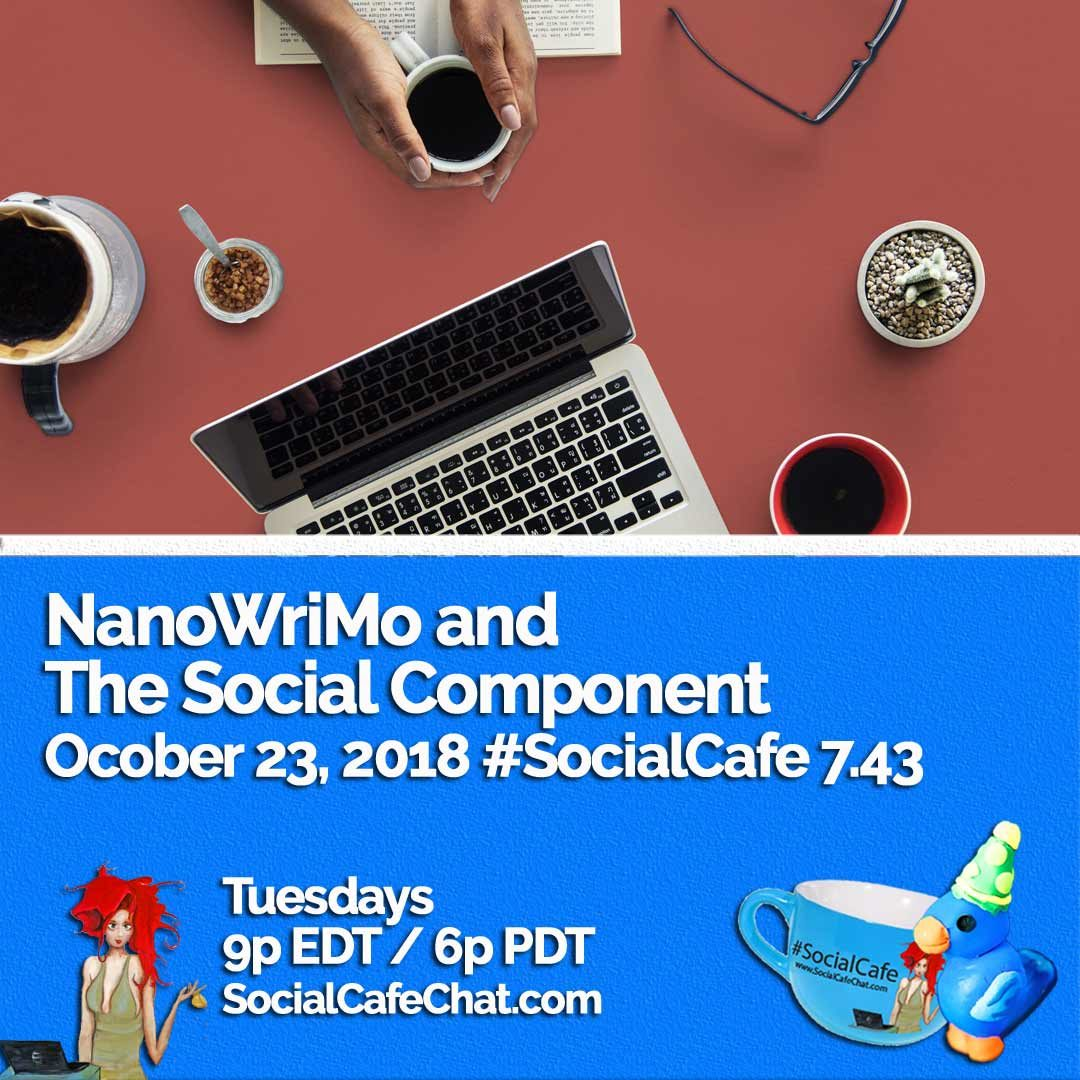 NanoWriMo and The Social Component #SocialCafe 7.43